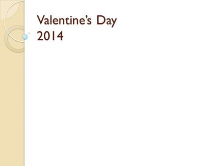 Valentine's Day 2014. How do you choose your partner?