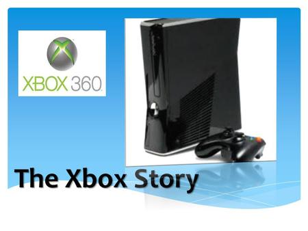 The Xbox Story.  Just bought an Xbox or about to buy one?  Have you ever wondered who is involved and how the Xbox gets to you?  Quite simply it moves.