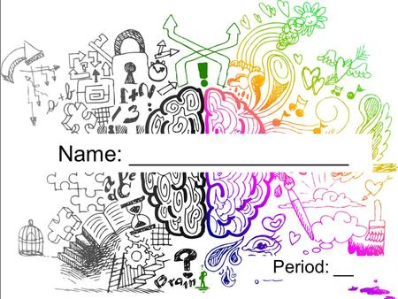 Name: __________________ Period: __. What do we know about the brain? _________ boosts brain power The brain is a _____________ organ Every brain is _________.