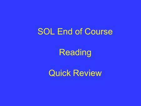 "SOL End of Course Reading Quick Review. Define ""rhyme scheme.""  pattern in which final lines of poetry sound alike  What is the rhyme scheme of an English."