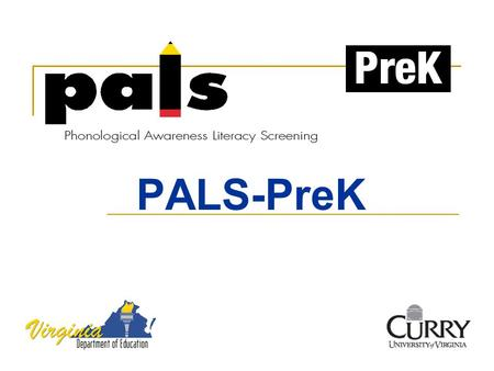 PALS-PreK. Overview Administration & Scoring Training Ordering Questions & Answers.