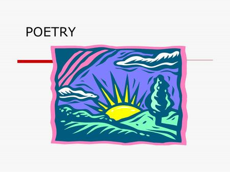 "POETRY. POINT OF VIEW IN POETRY POET  The poet is the author of the poem. SPEAKER  The speaker of the poem is the ""narrator"" of the poem."
