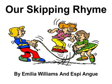Our Skipping Rhyme By Emilia Williams And Espi Angue.