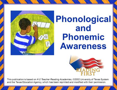 Phonological and Phonemic Awareness