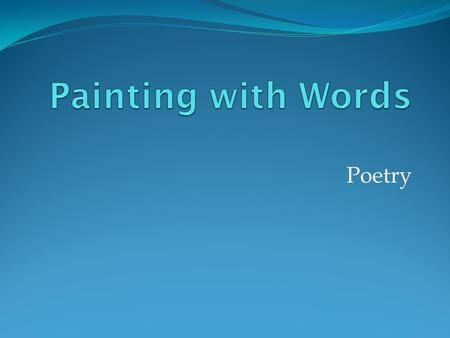 Painting with Words Poetry.