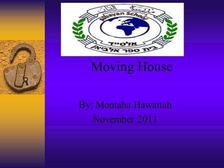 Moving House By: Montaha Hawaitah November 2011. Good Morning.