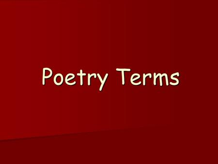 Poetry Terms Poetry Noun 1.Literary work in which special intensity is given to the expression of feelings and ideas by the use of distinctive style.
