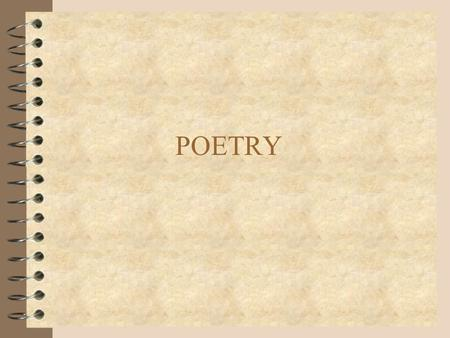 POETRY. POETRY FORM 4 FORM - the appearance of the words on the page 4 LINE - a group of words together on one line of the poem 4 STANZA - a group of.