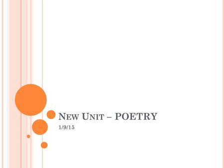 New Unit – POETRY 1/9/15.