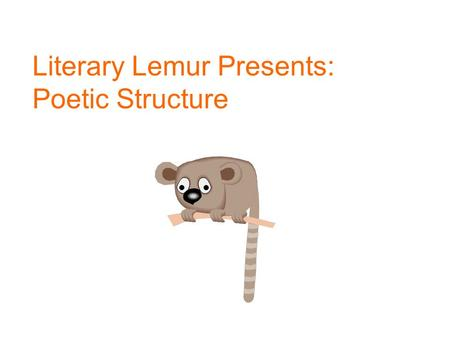 Literary Lemur Presents: Poetic Structure