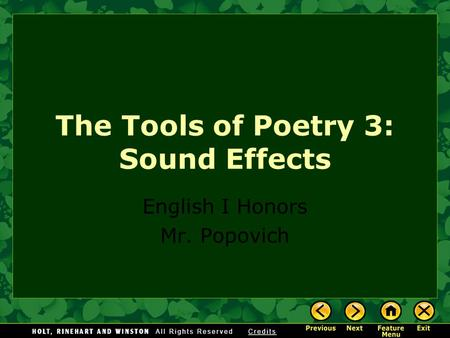 The Tools of Poetry 3: Sound Effects English I Honors Mr. Popovich.