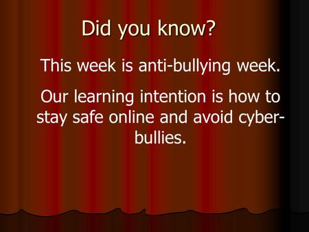 This week is anti-bullying week.