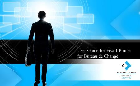User Guide for Fiscal Printer for Bureau de Change.