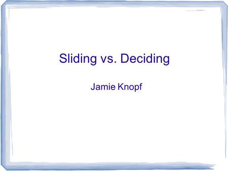 "Sliding vs. Deciding Jamie Knopf. Not Neutral What we do in our love lives affects everything else in our lives. ""Our love is not neutral""--Marlene Peterson."