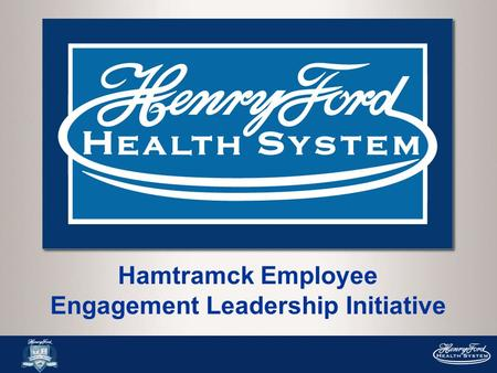 Hamtramck Employee Engagement Leadership Initiative.
