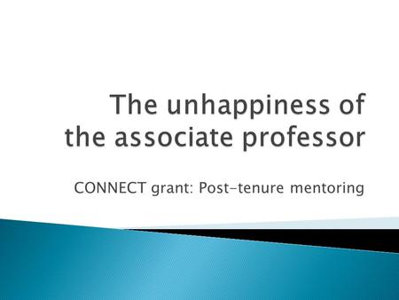 CONNECT grant: Post-tenure mentoring.  2011-2012 academic year  Survey of 13,510 faculty at 69 four-year public and private U.S. colleges and universities.