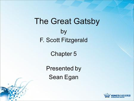 The Great Gatsby Presented by Sean Egan by F. Scott Fitzgerald Chapter 5.