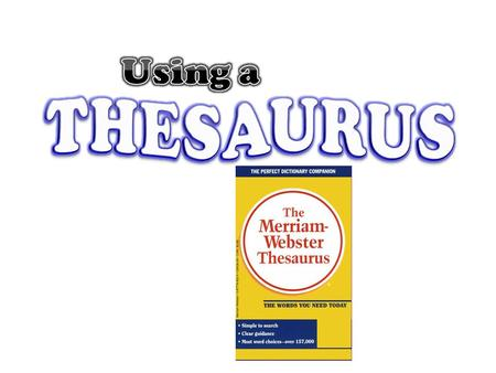 What is a Thesaurus? A thesaurus is a book that can help you find words with the same or similar meanings. (No, a thesaurus is NOT a kind of dinosaur)