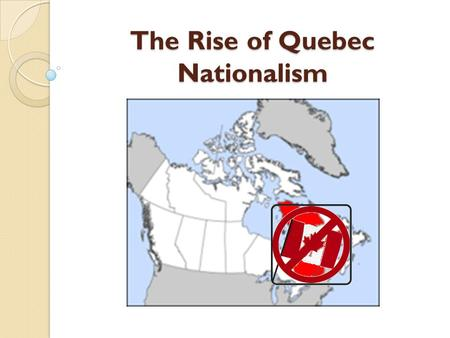 The Rise of Quebec Nationalism. The Duplessis Era Duplessis and his Union Nationale Party controlled Quebec from 1936 to 1959. During this era, Quebec.