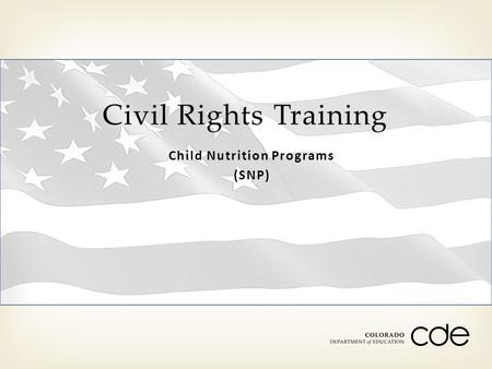Child Nutrition Programs (SNP) Civil Rights Training.