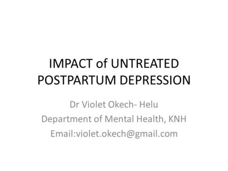 IMPACT of UNTREATED POSTPARTUM DEPRESSION