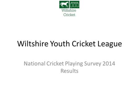Wiltshire Youth Cricket League National Cricket Playing Survey 2014 Results.