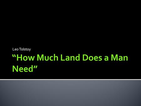 How Much Land Does A Man Need Summary