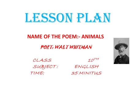 NAME OF THE POEM:- ANIMALS