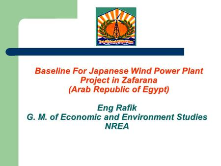 Eng Rafik G. M. of Economic and Environment Studies NREA Baseline For Japanese Wind Power Plant Project in Zafarana (Arab Republic of Egypt)
