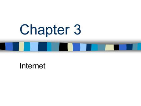 Chapter 3 Internet. Physical Components of the Internet Servers Networks Routers.
