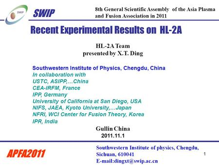 1 Recent Experimental Results on HL-2A HL-2A Team presented by X.T. Ding Southwestern Institute of Physics, Chengdu, China In collaboration with USTC,