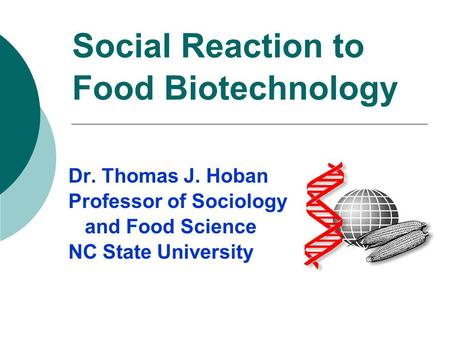 Social Reaction to Food Biotechnology