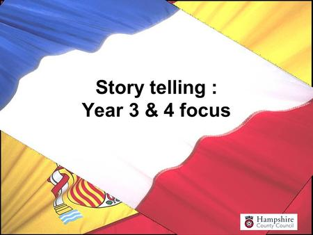 "Story telling : Year 3 & 4 focus. ""The foreign language can be used to revise and reinforce prior learning, to provide opportunities to revisit earlier."