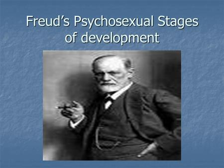 freud and psychosexual developement In order to compare freud's theory of psychosexual development with erikson's theory of psychosocial development an overview of each will first be discussed, followed by a comparison of similarities and differences.