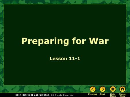 Preparing for War Lesson 11-1. Preparing for War Objectives: The Main Idea The attack on Fort Sumter led both the North and the South to prepare for war.
