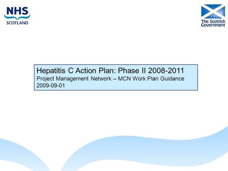 Hepatitis C Action Plan: Phase II 2008-2011 Project Management Network – MCN Work Plan Guidance 2009-09-01.