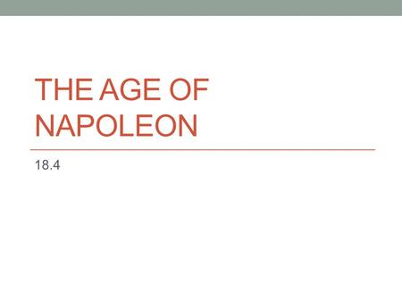 The Age of Napoleon 18.4.