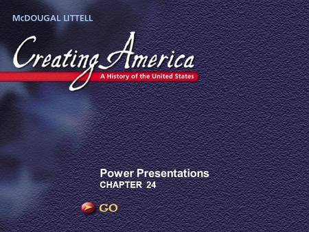 Power Presentations CHAPTER 24. Image America in the World The year is 1918, and the United States has been drawn into World War I. Each citizen is.