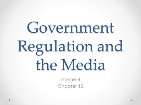 Government Regulation and the Media