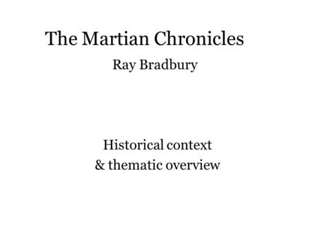 The Martian Chronicles Ray Bradbury Historical context & thematic overview.