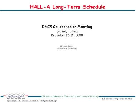 DVCS collaboration meeting, December 15-16, 2008, 1 Operated by the Jefferson Science Associates for the U.S. Department Of Energy Thomas Jefferson National.