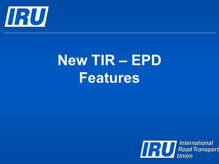 New TIR – EPD Features. Contents  Improvement of Customs Operations page logics  Link between bordering Customs Offices  Read Only Mode for EPD  Resend.