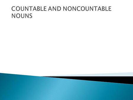 SINGULARPLURAL COUNTABLE NOUN a book one book books some books two books many books few books a few books A count noun: (1). May be preceded by a or an.