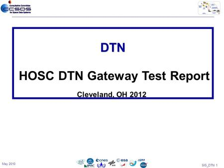 SIS_DTN 1 DTN HOSC DTN Gateway Test Report May 2010 Cleveland, OH 2012.