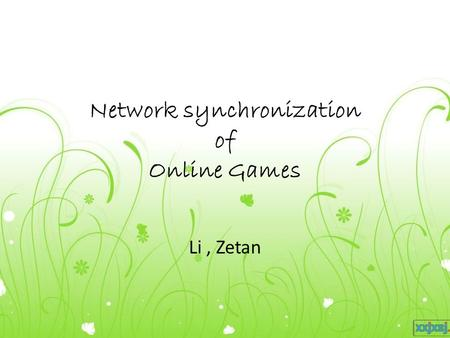 Network synchronization of Online Games Li, Zetan.