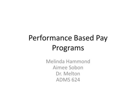performance based compensation programs for teachers • a majority of teachers and administrators believe teacher compensation should be based on a combination of experience, educational credentials, and performance.