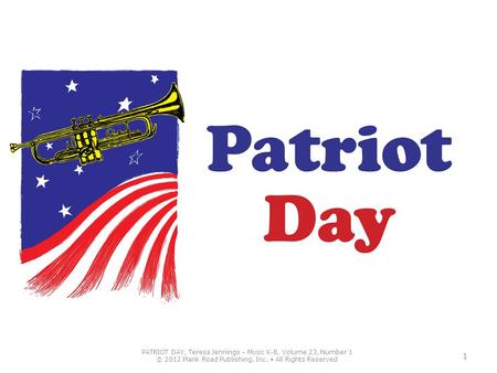 PATRIOT DAY, Teresa Jennings – MUSIC K-8, Volume 23, Number 1