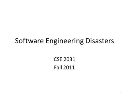 Software Engineering Disasters