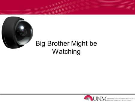 Big Brother Might be Watching. Agenda: US Patriot Act Copyright Infringement Social Media Packets.