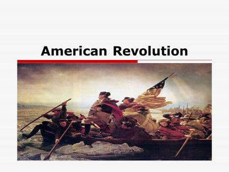 American Revolution. John Adams  Boston Lawyer  Cousin of Sam Adams  Defended British soldiers in Boston Massacre  Delegate at the 1 st and 2 nd Continental.